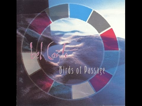 BEL CANTO - BIRDS OF PASSAGE 1989 (FULL ALBUM HD)