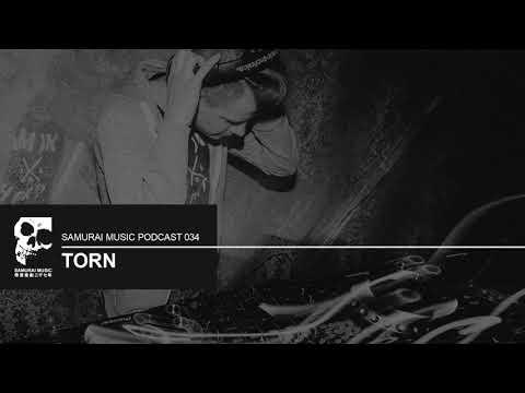 Torn - Samurai Music Official Podcast 034