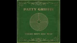 "Patty Griffin - ""There Isn't One Way"""