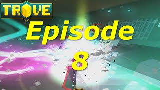 Trove: Gameplay Series - My First Level 20! Ep. 8