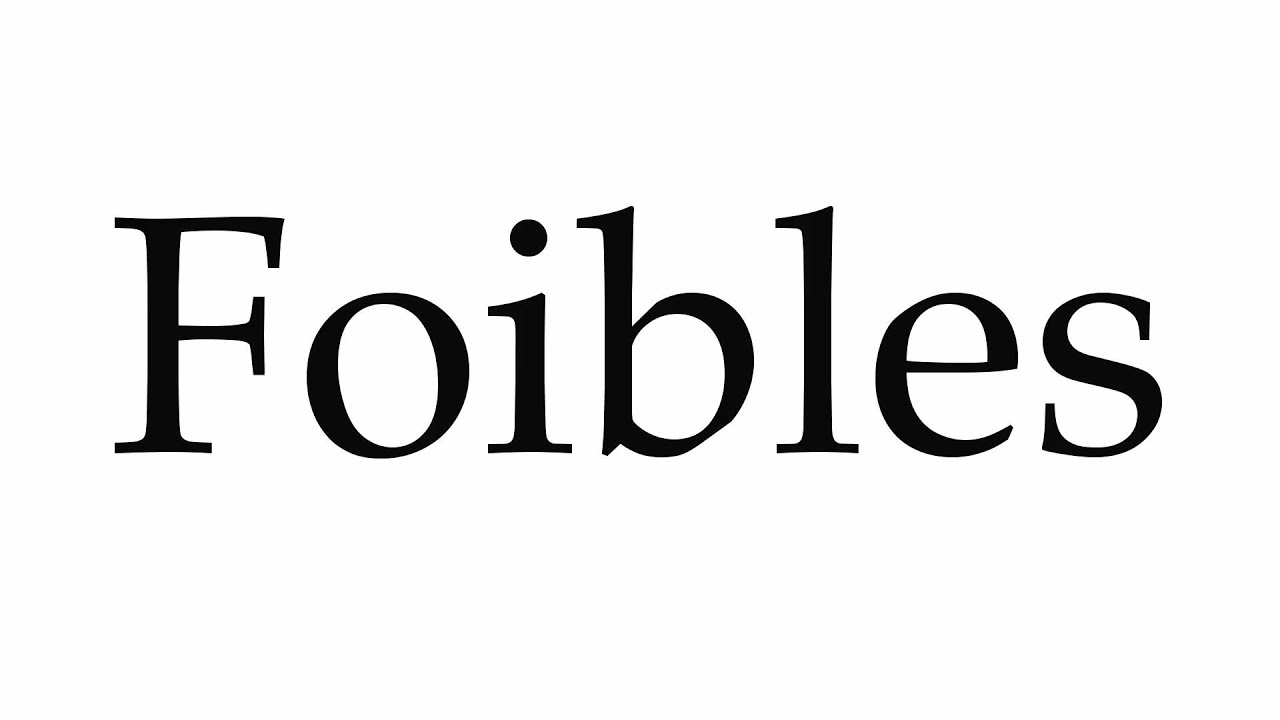 Amazing How To Pronounce Foibles