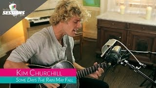Kim Churchill - Some Days The Rain May Fall // The Live Sessions
