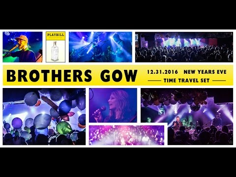 Brothers Gow - 12.31.2016 - NYE - Time Travel Set - FULL SET - HD Pro Shot with SB Audio