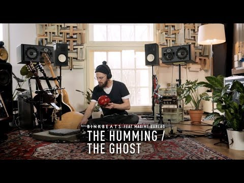 BINKBEATS - The Humming / The Ghost (feat. Maxime Barlag)