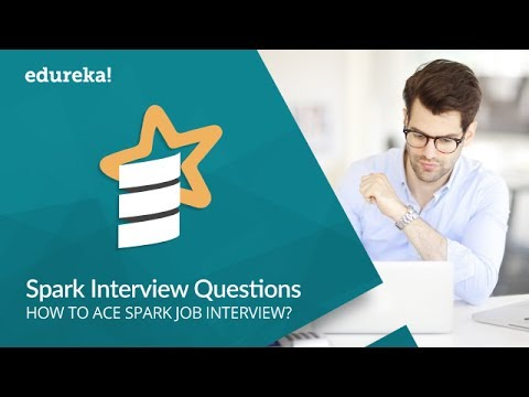 Spark Interview Questions and Answers | Apache Spark Interview Questions | Spark Tutorial | Edureka