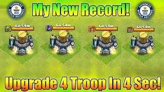My New Record : I Just Upgrade 4 Troop In Just 4 Sec In Clash Of Clans - Road To TH12 Max