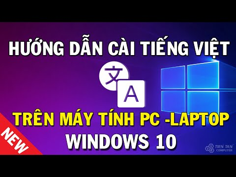Cách cài tiếng Việt cho máy tính Windows 10 mới nhất