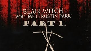 Blair Witch Volume I: Rustin Parr walkthrough part 1.