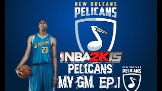 NBA 2K15 My GM Mode Ep.1 - New Orleans Pelicans | Fear The BROW!!! | PS4  & Xbox One Thumbnail
