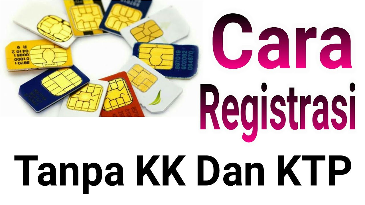 Cara Registrasi Kartu Perdana Tanpa KK Dan KTP - YouTube