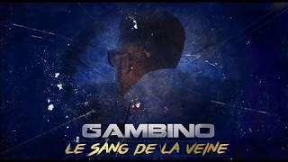 GAMBINO# SLV //LE SANG DE LA VEINE# 2016