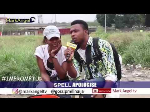 So funny Spell ''Apologise''    Lol MarkAngelTV   Gossip Mill Nigeria