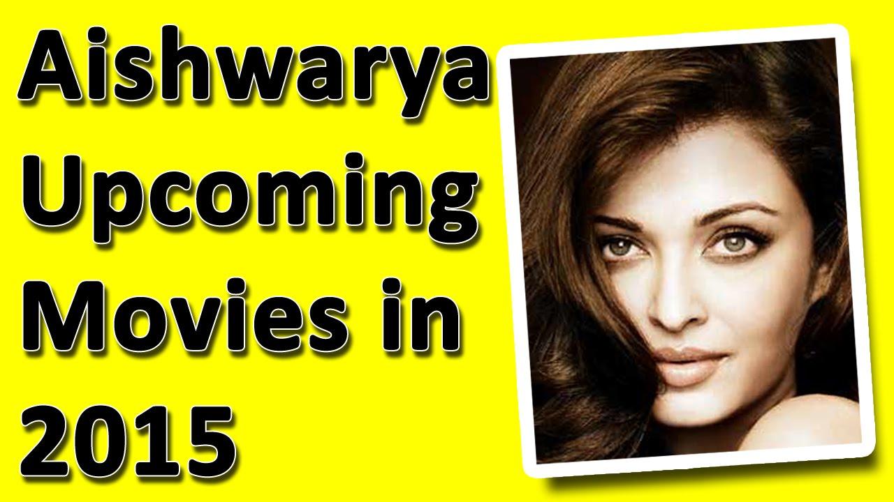 Aishwarya Rai Upcoming Movies 2015 - YouTube