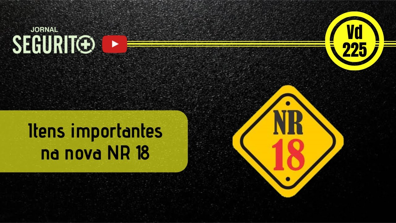 Itens importantes na nova NR 18