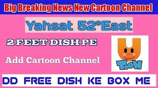 Big Breaking News-Yahsat 52°Ost 1 Neue Cartoon-Kanal-Add || DD Free Dish || Setia Kostenlos Gericht