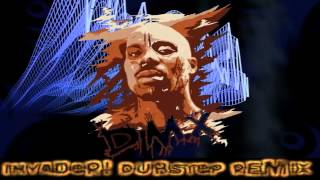 DMX - We In Here (Invader! Dubstep remix)