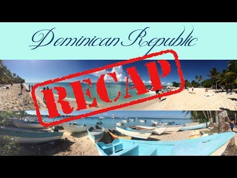 Dominican Republic Trip (Recap)