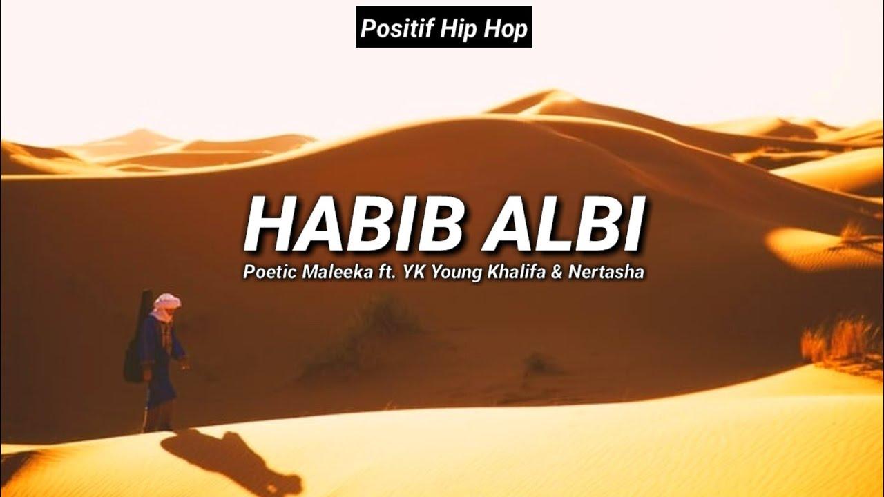 HABIB ALBI - Poetic Maleeka ft. YK Young Khalifa & Nertasha (Lirik) ❤️