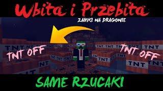Wbita i Przebita #36 - ZAMKI NA DRAGONIE - TNT OFF - SAME RZUCAKI