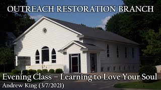 Sunday Evening Class - Learning to Love Your Soul (03-07-2021)