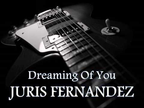 JURIS FERNANDEZ - Dreaming Of You [HQ AUDIO]