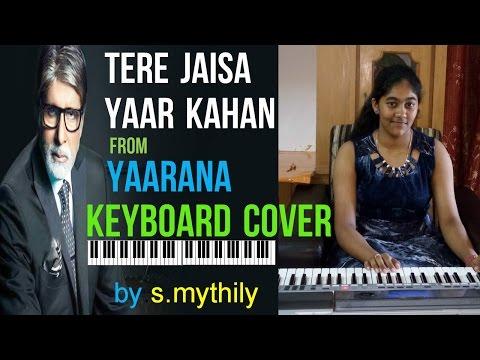 tere jaisa yaar kahan from yaarana keyboard cover...