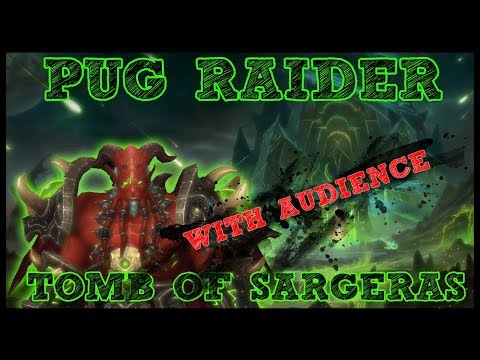 FRIDAY PUG RAIDER!! - N Tomb of Sargeras & Mythic + With YOU!