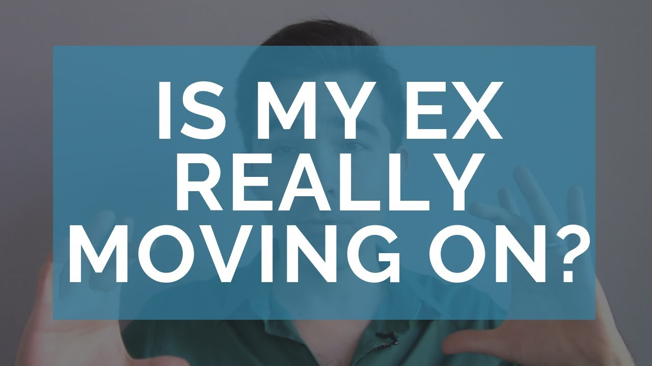 my ex is moving on