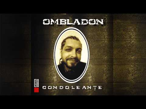 Ombladon - Nici o lacrima (cu Freakadadisk)