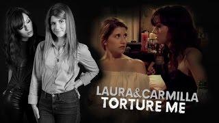 Laura & Carmilla | Torture Me {VIDLET}