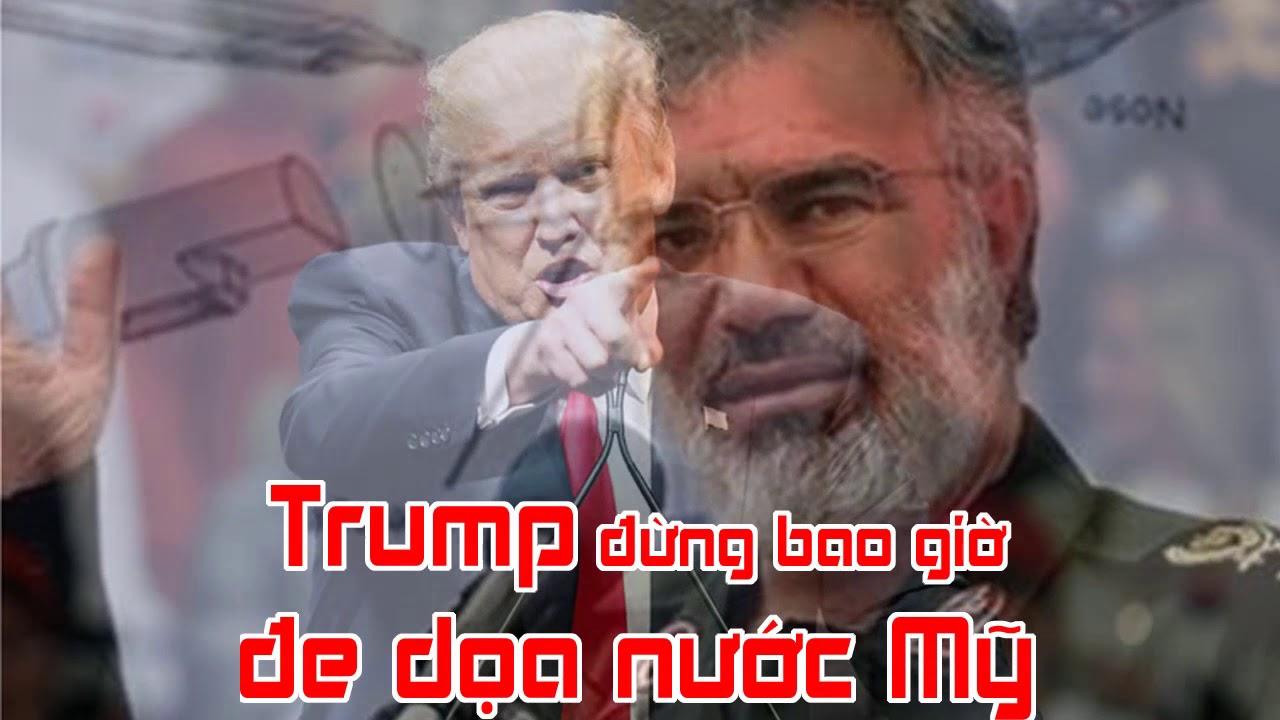 Trump đừng bao giờ đe dọa nước Mỹ