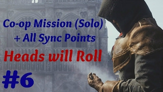 """""""Assassin's Creed: Unity"""" Solo Walkthrough, Co-op Mission #6: Heads will Roll + All Sync Points"""