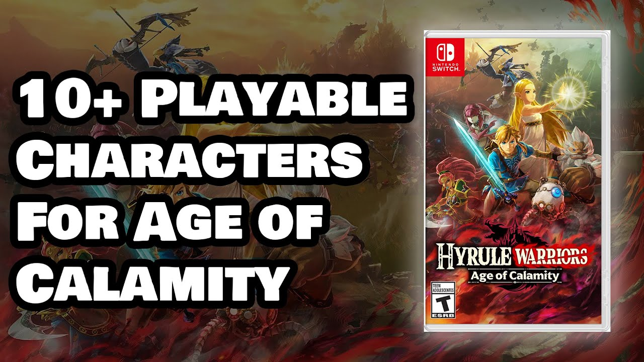 10 Characters That Should Be Playable In Hyrule Warriors Age Of Calamity Youtube