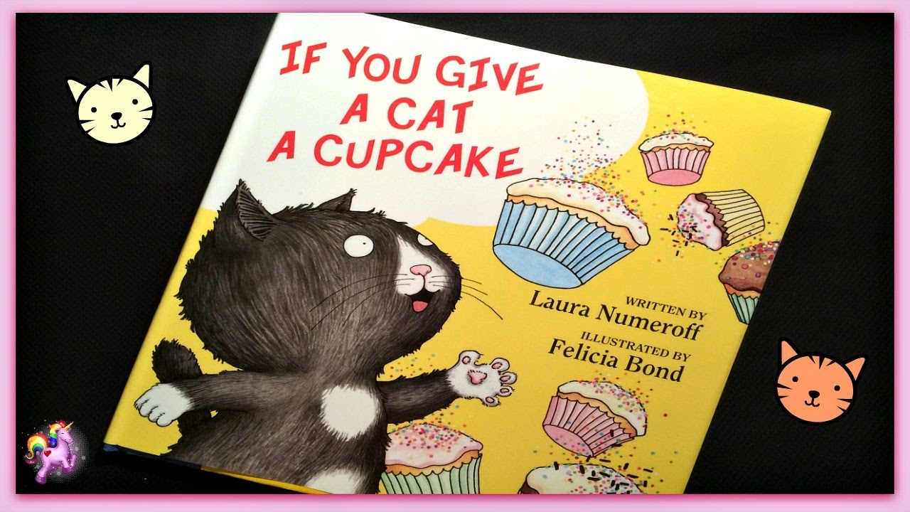 If You Give A Cat A Cupcake Read Aloud Storybook For