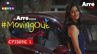 #MovingOut Season 2 Episode 1 - Firaq | An Arre Marathi Original Web Series