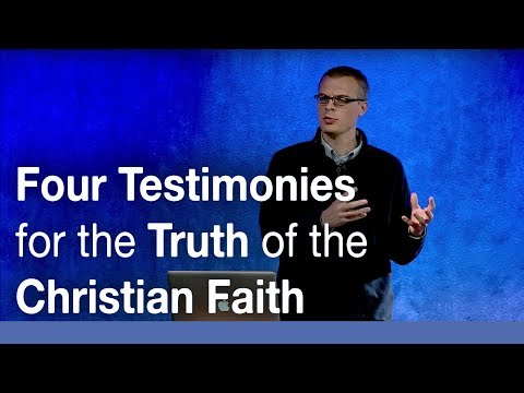 Four Testimonies for the Truth of the Christian Faith | Dr. Gavin Ortlund