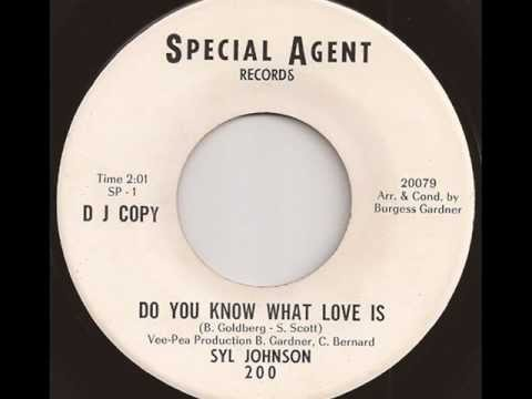 SYL JOHNSON - DO YOU KNOW WHAT LOVE IS (SPECIAL AGENT)