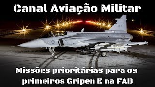 Missões prioritárias para os primeiros Gripen na FAB Ep33