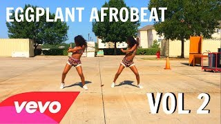 DJ Flex Ft AStar - Eggplant Afrobeat Dance Choreography Twin Version