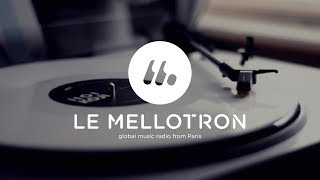 Le Mellotron 24/7 • Global music radio from Paris│Jazz, Soul, Funk, Electro, Hip-Hop & live DJ Set