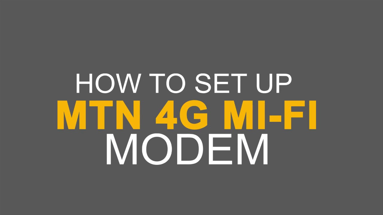 How to setup mtn 4g mifi
