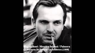 Miguel Bosé - Mentira Salomé / Palmera