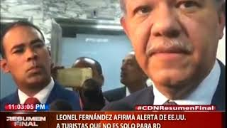 Leonel Fernández afirma alerta de EE.UU. a turistas no es solo para República Dominicana