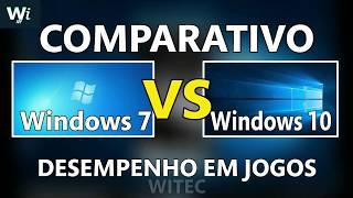 Windows 7 VS Windows 10 - Desempenho em JOGOS - Comparativo - Qual o melhor?