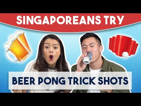 Singaporeans Try: Beer Pong Trick Shots
