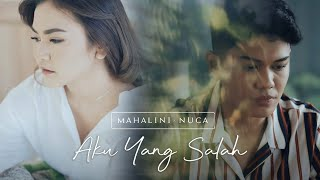 Mahalini x Nuca - Aku Yang Salah (Official Music Video)