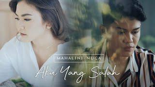 Download MAHALINI X NUCA - AKU YANG SALAH (OFFICIAL MUSIC VIDEO)