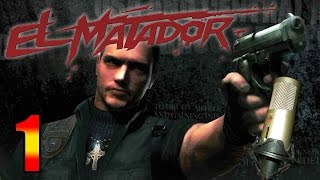 El Matador - Gameplay en español - Parte 1