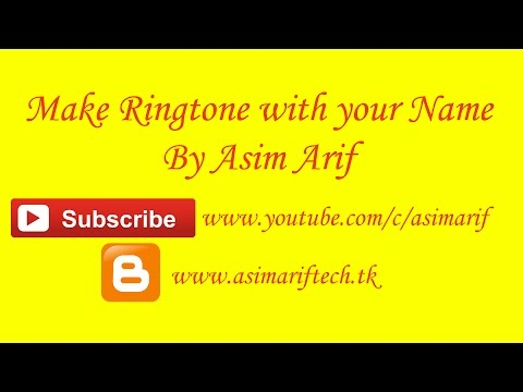How to make ringtone with your name by Asim Arif