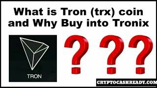 What is Tron (TRX) and Why Should You Buy into Tronix?
